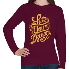 PRINTFASHION Éld az álmod - Női pulóver - Bordó