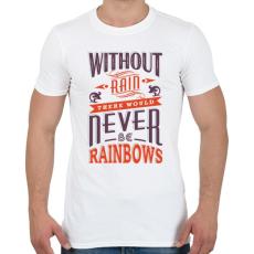 PRINTFASHION Eső nélkül nincs szivárvány - Férfi póló - Fehér