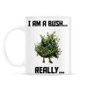 PRINTFASHION I am a Bush - Bögre - Fehér