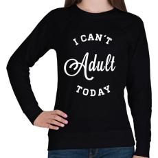 PRINTFASHION I CAN'T ADULT TODAY - Női pulóver - Fekete