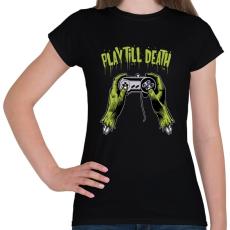 PRINTFASHION Játssz a halálig - Női póló - Fekete