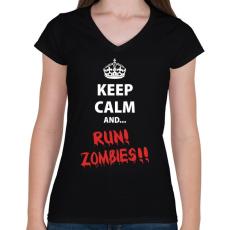 PRINTFASHION Keep calm and RUN! Zombies!! - Női V-nyakú póló - Fekete