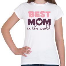 PRINTFASHION Legjobb Anyuka a világon - Női póló - Fehér