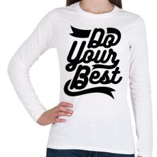 PRINTFASHION Légy a legjobb - Női hosszú ujjú póló - Fehér