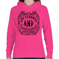 PRINTFASHION Légy erős és bátor - Női kapucnis pulóver - Fukszia