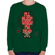 PRINTFASHION Majd alszom, ha meghaltam.  - Gyerek pulóver - Sötétzöld