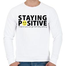 PRINTFASHION Maradj pozitív! - Férfi pulóver - Fehér