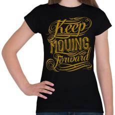 PRINTFASHION Mindig előre nézz - Női póló - Fekete
