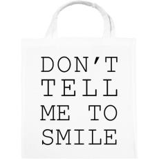 PRINTFASHION Ne mondd, hogy mosolyogjak! - Vászontáska - Fehér