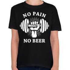 PRINTFASHION Nincs fájdalom, nincs sör - Gyerek póló - Fekete