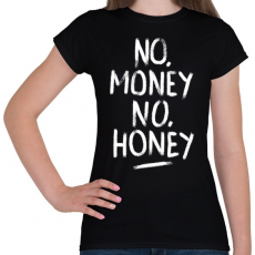 PRINTFASHION No Money No Honey - fehér - Női póló - Fekete