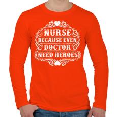 PRINTFASHION Nővér, mert még az orvosnak is szüksége van hősökre!  - Férfi hosszú ujjú póló - Narancs