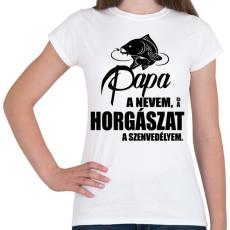 PRINTFASHION Papa a nevem... - Női póló - Fehér