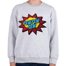 PRINTFASHION Pew Pew Pew - Gyerek pulóver - Sport szürke
