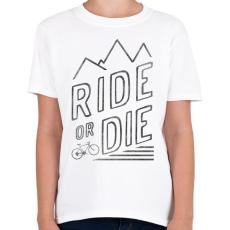 PRINTFASHION Ride or Die - Gyerek póló - Fehér