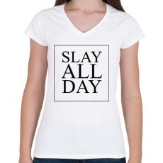 PRINTFASHION SLAY ALL DAY - Női V-nyakú póló - Fehér