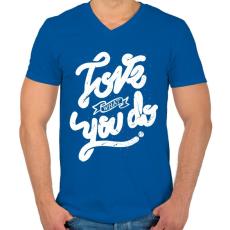 PRINTFASHION Szeresd amit csinálsz  - Férfi V-nyakú póló - Királykék