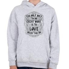 PRINTFASHION Szeresd amit csinálsz - Gyerek kapucnis pulóver - Sport szürke