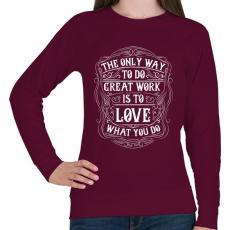PRINTFASHION Szeresd amit csinálsz - Női pulóver - Bordó