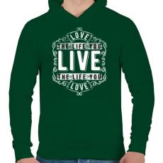 PRINTFASHION Szeresd az életet, amit élsz.  - Férfi kapucnis pulóver - Sötétzöld