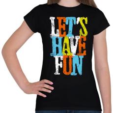 PRINTFASHION Szórakozzunk - Női póló - Fekete