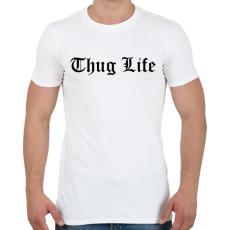 PRINTFASHION Thug Life - Férfi póló - Fehér