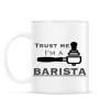 PRINTFASHION Trust Me I'm a BARISTA - Bögre - Fehér