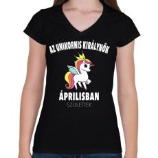 PRINTFASHION Unikornis királynők áprilisban születtek (MAGYAR) - Női V-nyakú póló - Fekete