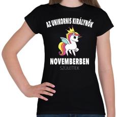 PRINTFASHION Unikornis királynők november születtek (MAGYAR) - Női póló - Fekete