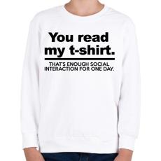 PRINTFASHION You read my T-shirt. - Gyerek pulóver - Fehér