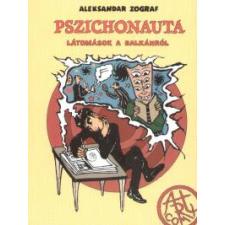 PSZICHONAUTA - LÁTOMÁSOK A BALKÁNRÓL szórakozás