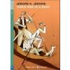 Raabe Klett Kft Jerome K. Jerome: Three Men in a Boat +CD A2