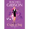 Rachel Gibson GIBSON, RACHEL - CSAK A BAJ - HOKIS SOROZAT 5.