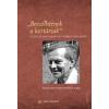 Radvánszky Anikó (szerk.) BESZÉLHETNEK A KORTÁRSAK - ESSZÉK ÉS TANULMÁNYOK WEÖRES SÁNDORRÓL