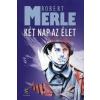Robert Merle Két nap az élet
