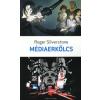 Roger Silverstone MÉDIAERKÖLCS