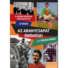 Rózsaligeti László Az Aranycsapat örökösei idegen nyelvű könyv