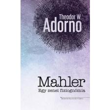 RÓZSAVÖLGYI ÉS TÁRSA Theodor W. Adorno: Mahler - Egy zenei fiziognómia egyéb zene