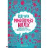 Ruby Wax : Mindfulness-kalauz - Tudatos jelenlét az agyonhajszolt elmének