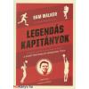 Sam Walker Legendás kapitányok - A sporttörténelem sikereinek titka (Sam Walker)