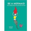 Sarah Ford Be a Mermaid