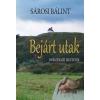 Sárosi Bálint SÁROSI BÁLINT - BEJÁRT UTAK - ÖNÉLETRAJZI JEGYZETEK