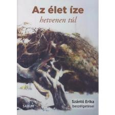 Saxum Szántó Erika - Az élet íze - hetvenen túl (új példány) irodalom