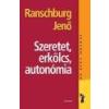 Saxum Szeretet, erkölcs, autonómia - Ranschburg Jenő