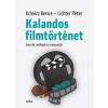 Scolar Kiadó Kránicz Bence - Lichter Péter: Kalandos filmtörténet - Szerzők, műfajok és irányzatok