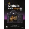 Scott Kelby A Digitális fotós könyv 4.