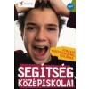 SEGÍTSÉG KÖZÉPISKOLA! - ÚTMUTATÓ KÖZÉPISKOLÁKRÓL SZÜLŐKNEK