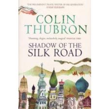 Shadow of the Silk Road – Colin Thubron idegen nyelvű könyv