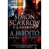 Simon Scarrow SCARROW, SIMON-ANDREWS, T.J. - A HÓDÍTÓ