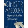 Singer Magdolna SINGER MAGDOLNA - VIGASZTALÓDÁS A GYÁSZBAN - ÚJ BORÍTÓ!